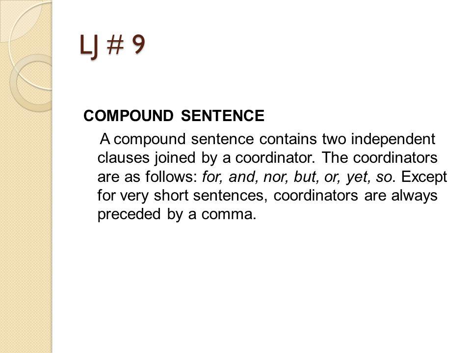 LJ # 9 COMPOUND SENTENCE.