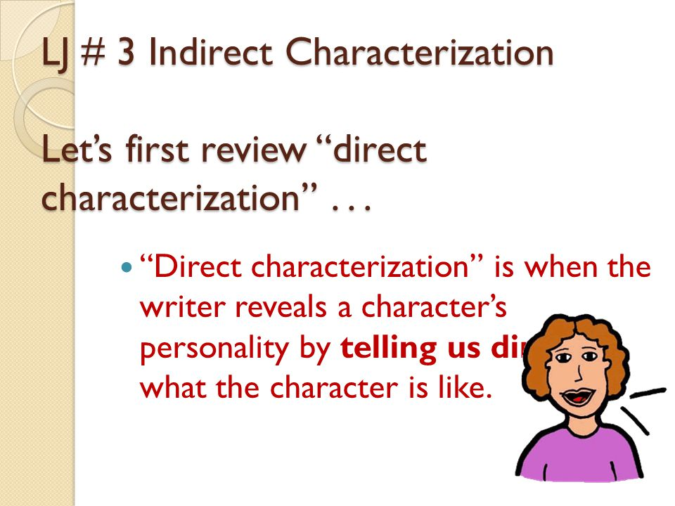 LJ # 3 Indirect Characterization Let's first review direct characterization . . .