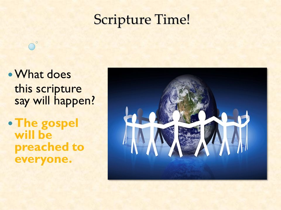 Scripture Time! What does this scripture say will happen