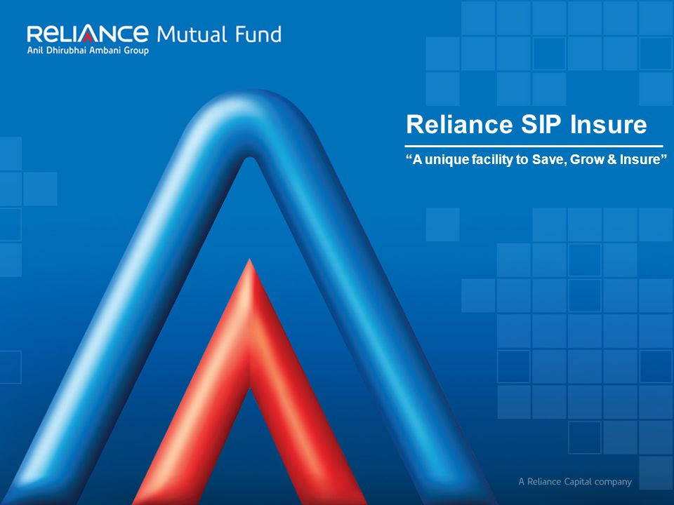 Reliance SIP Insure A unique facility to Save, Grow & Insure