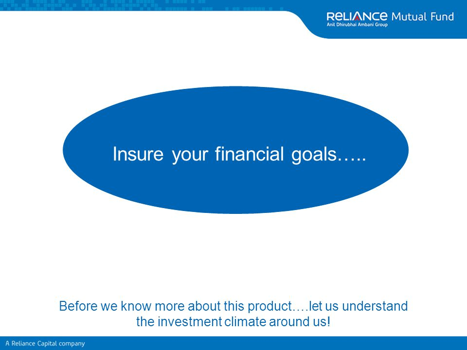 Insure your financial goals…..