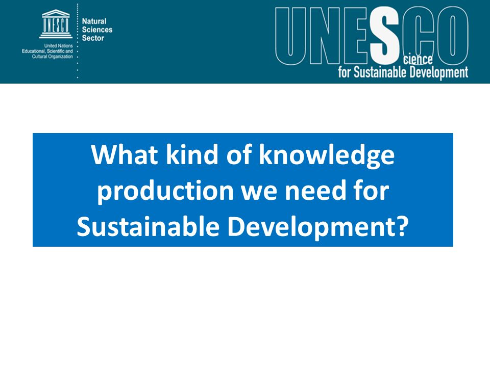 What kind of knowledge production we need for Sustainable Development