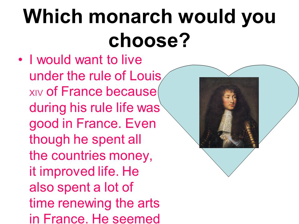 Which monarch would you choose