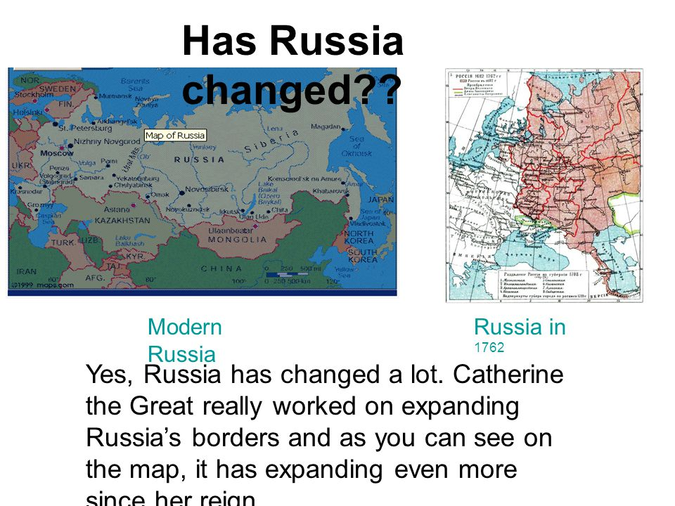 Has Russia changed Modern Russia. Russia in 1762.