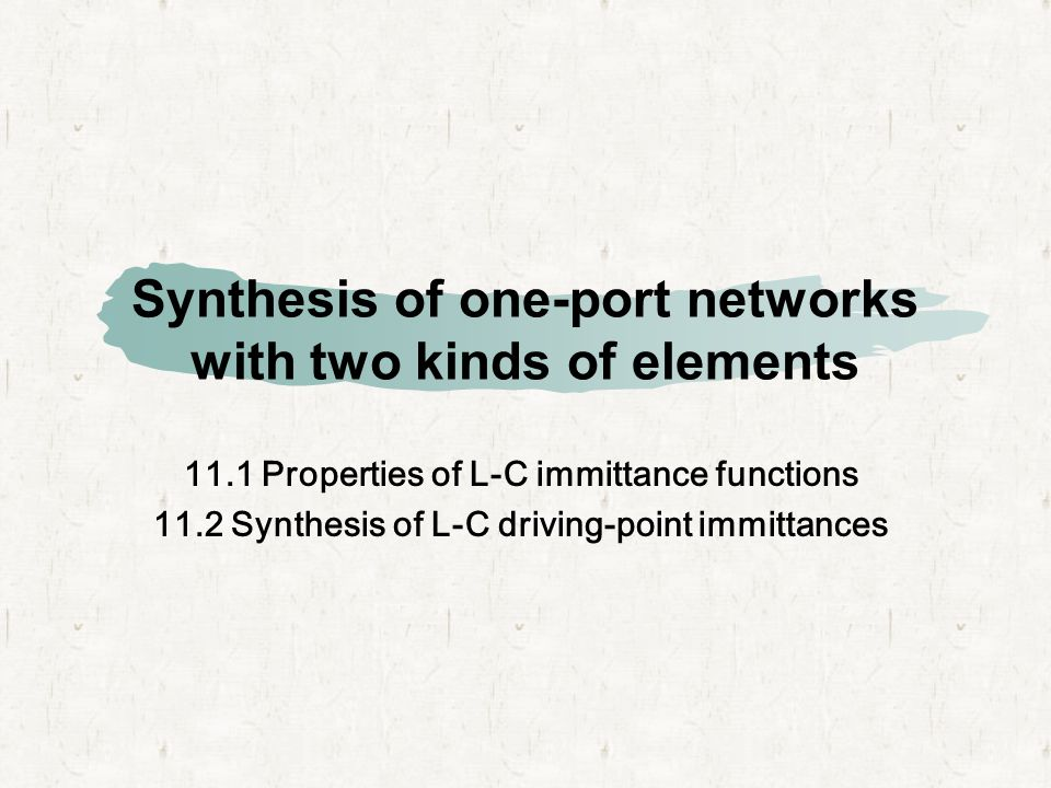 Synthesis of one-port networks with two kinds of elements