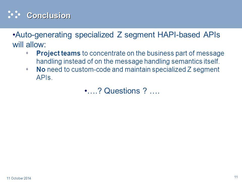 Auto-generating specialized Z segment HAPI-based APIs will allow: