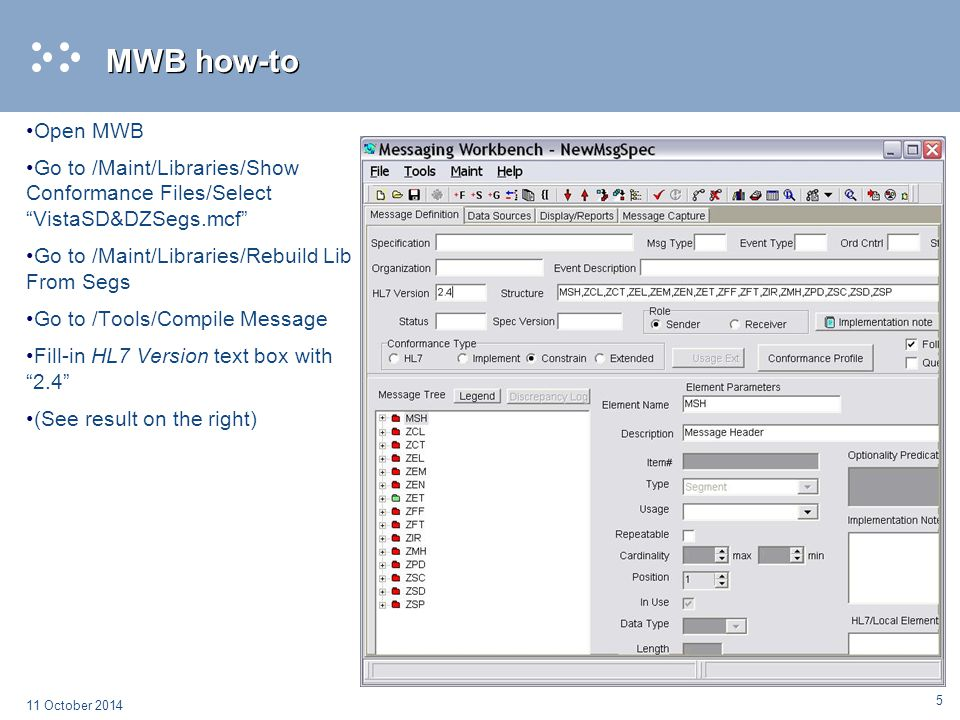 MWB how-to Open MWB. Go to /Maint/Libraries/Show Conformance Files/Select VistaSD&DZSegs.mcf Go to /Maint/Libraries/Rebuild Lib From Segs.