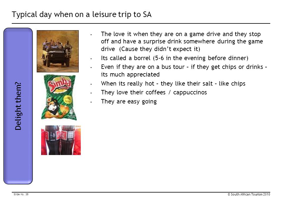 Typical day when on a leisure trip to SA