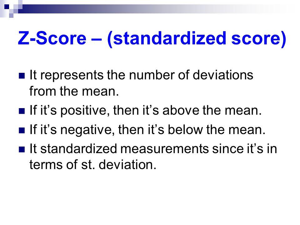 Z-Score – (standardized score)