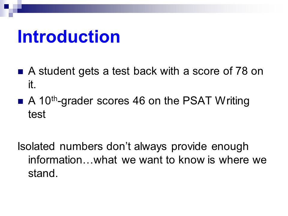 Introduction A student gets a test back with a score of 78 on it.