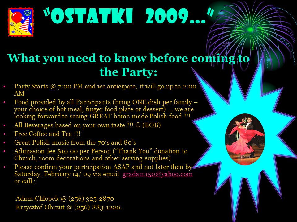 ostatki 2009… What you need to know before coming to the Party: