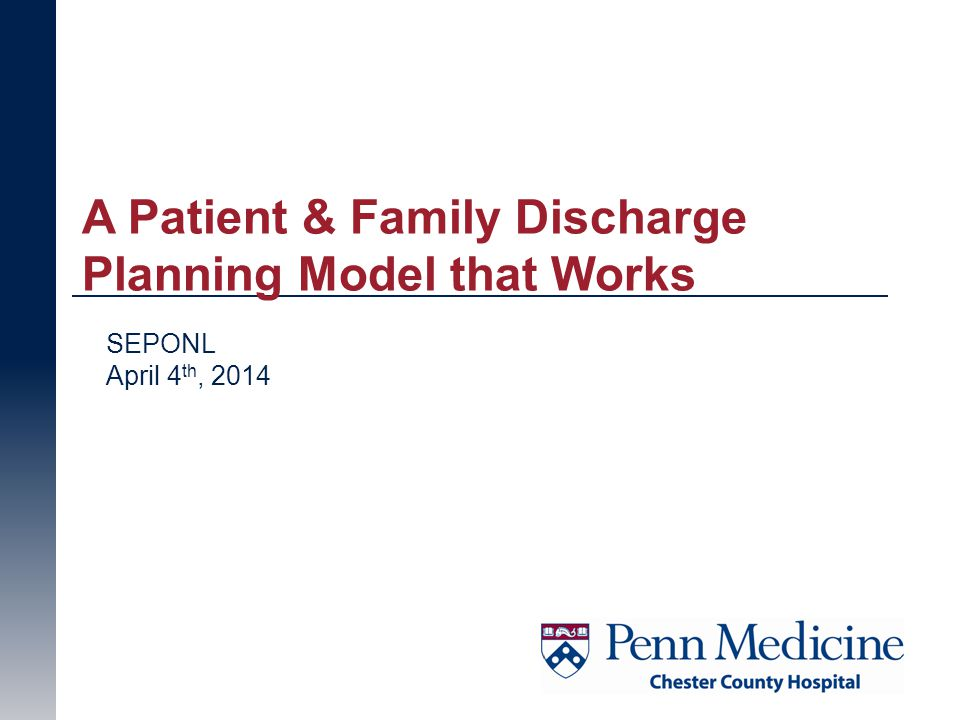 A Patient & Family Discharge Planning Model that Works