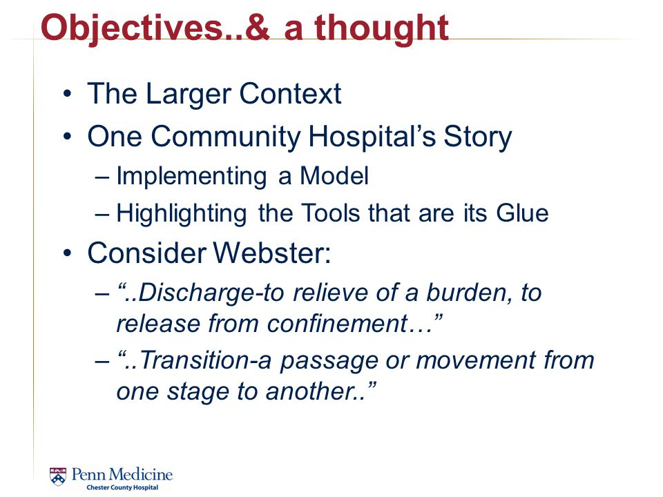 Objectives..& a thought The Larger Context