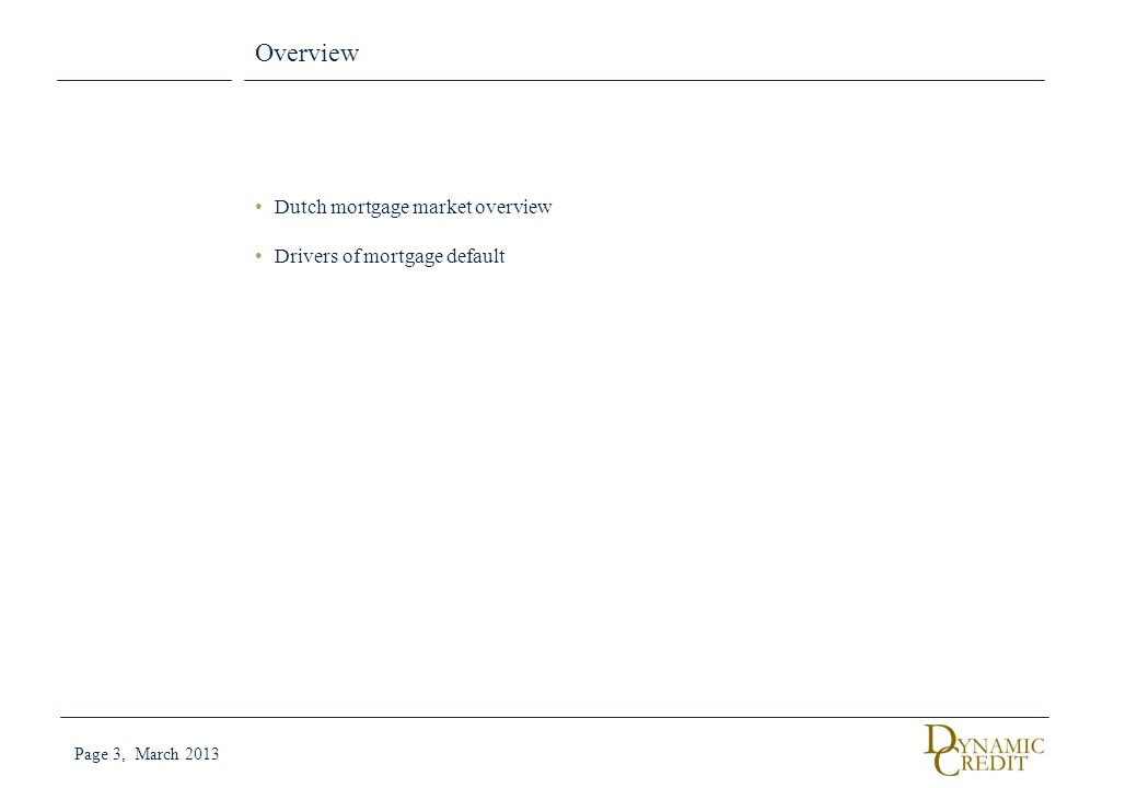 Overview Dutch mortgage market overview Drivers of mortgage default