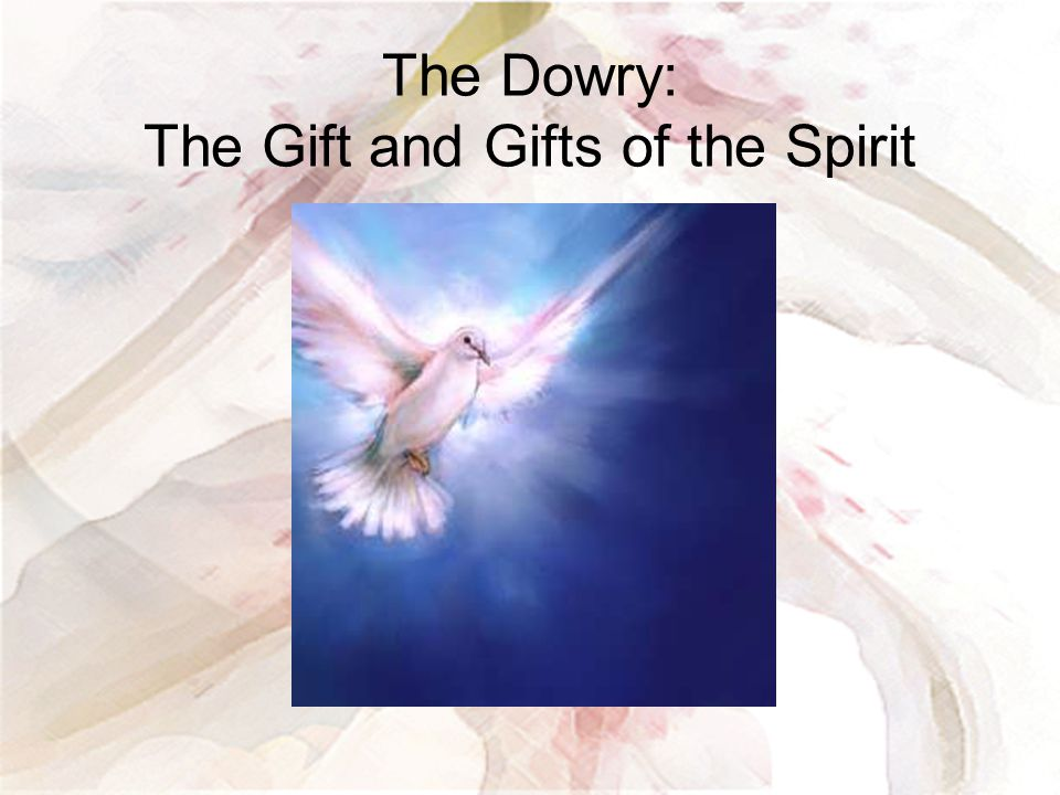 The Dowry: The Gift and Gifts of the Spirit