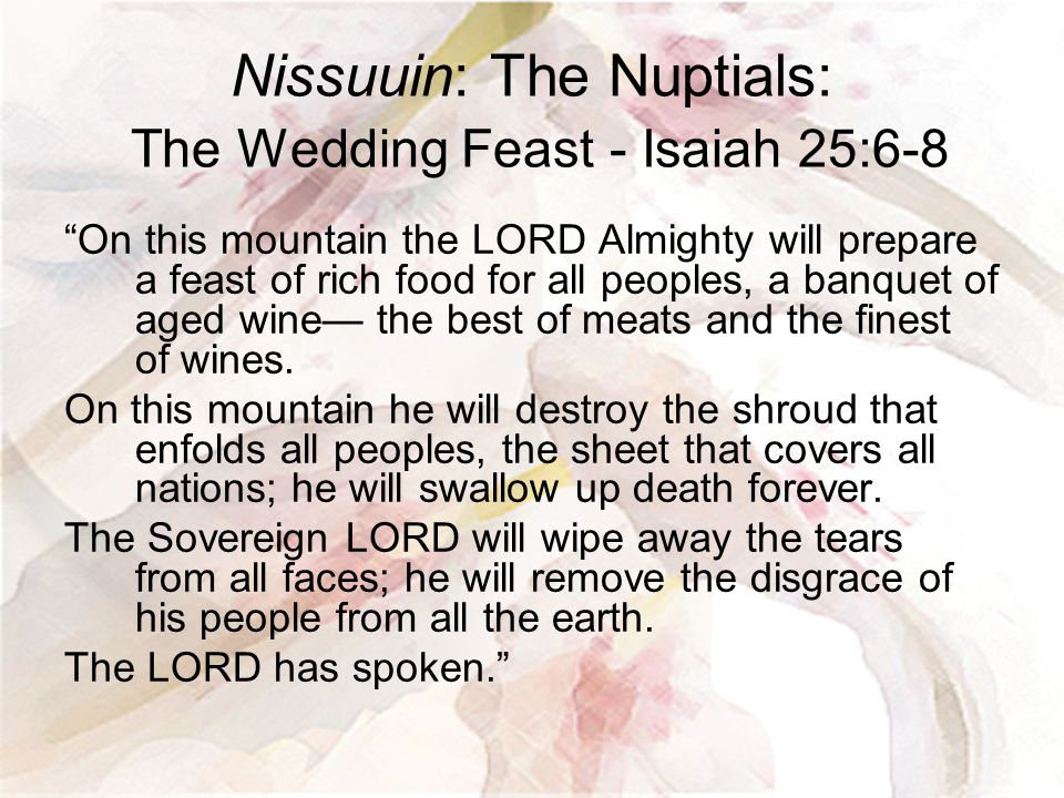 Nissuuin: The Nuptials: The Wedding Feast - Isaiah 25:6-8