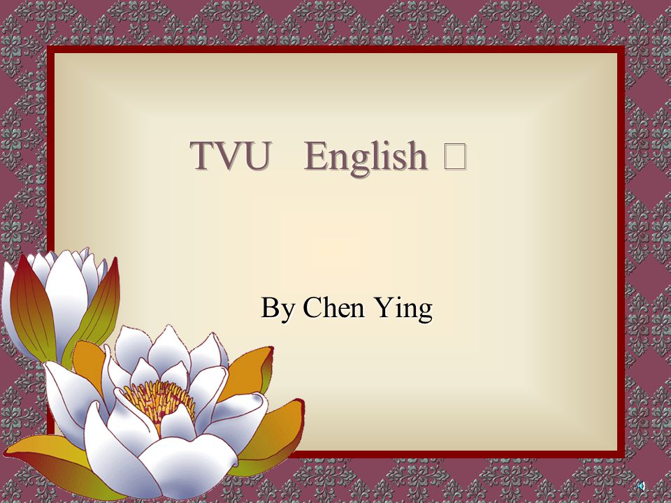 TVU English Ⅱ By Chen Ying