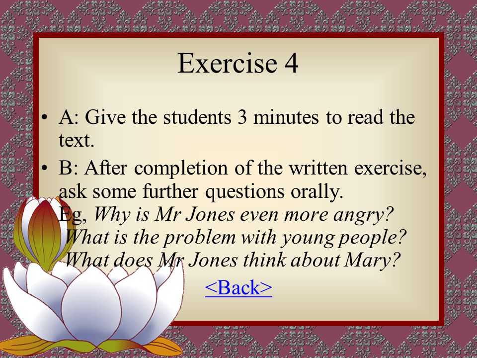 Exercise 4 A: Give the students 3 minutes to read the text.