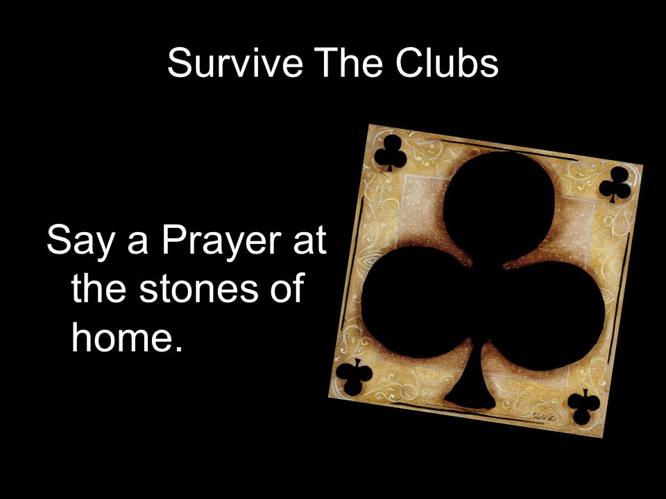 Survive The Clubs Say a Prayer at the stones of home.