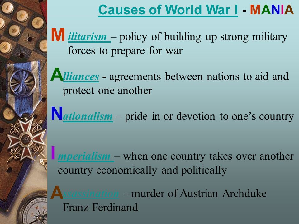 M A N I Causes of World War I - MANIA