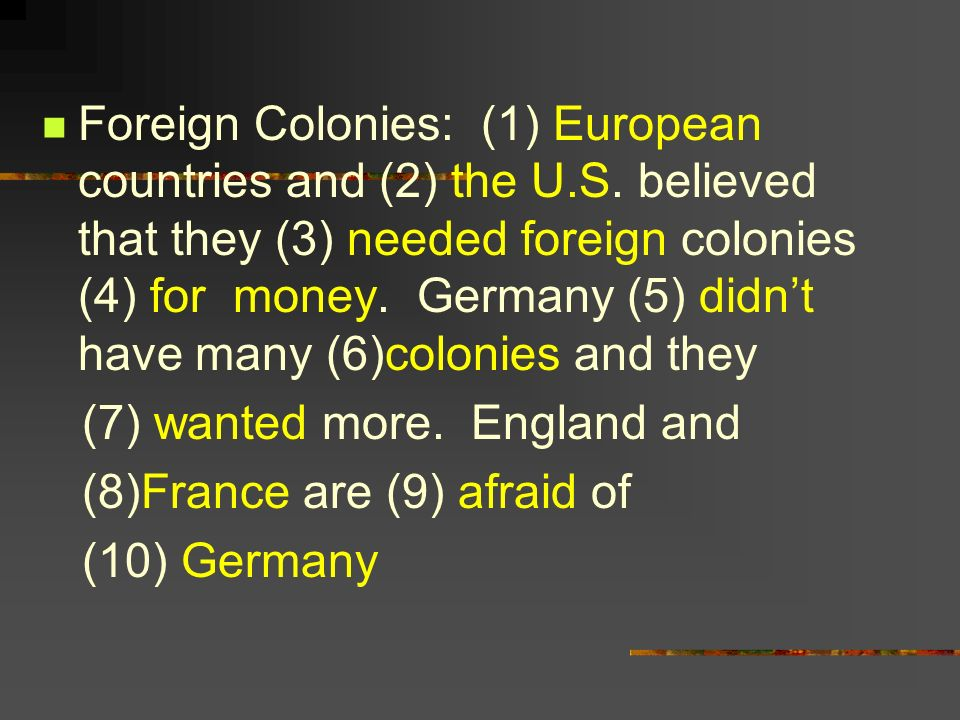 Foreign Colonies: (1) European countries and (2) the U. S