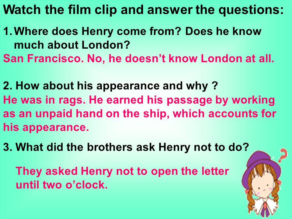 Watch the film clip and answer the questions: