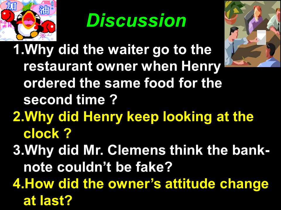Discussion Why did the waiter go to the restaurant owner when Henry ordered the same food for the second time