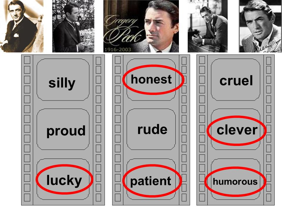 honest cruel silly proud rude clever lucky patient humorous