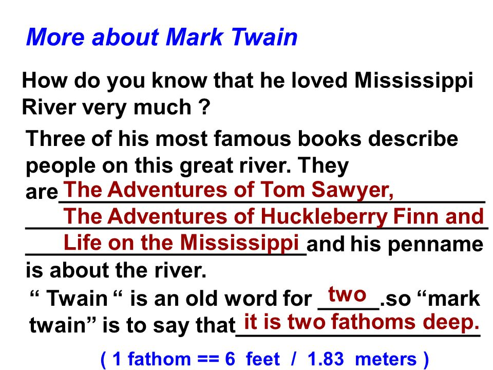 More about Mark Twain How do you know that he loved Mississippi River very much