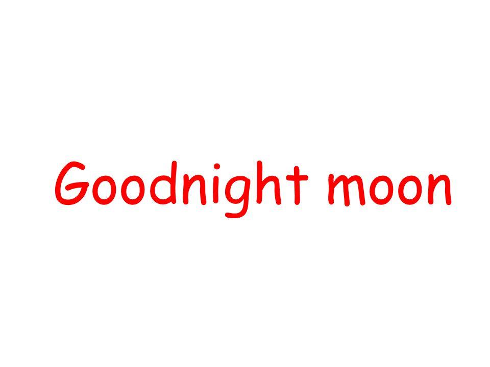 Goodnight moon By using Slide Show Custom Slide Show ,