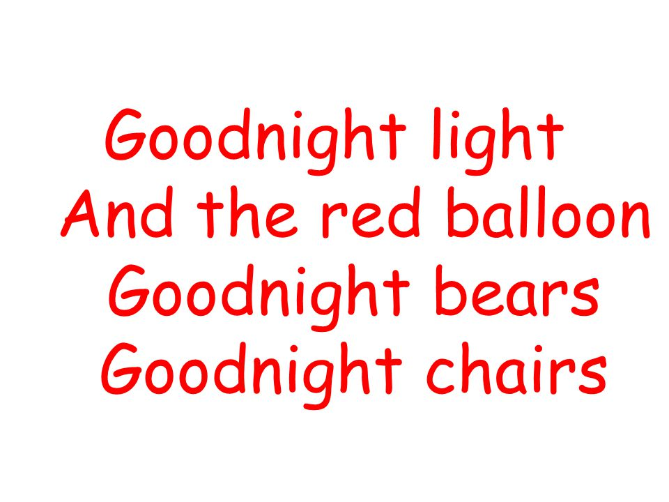 Goodnight light And the red balloon Goodnight bears Goodnight chairs