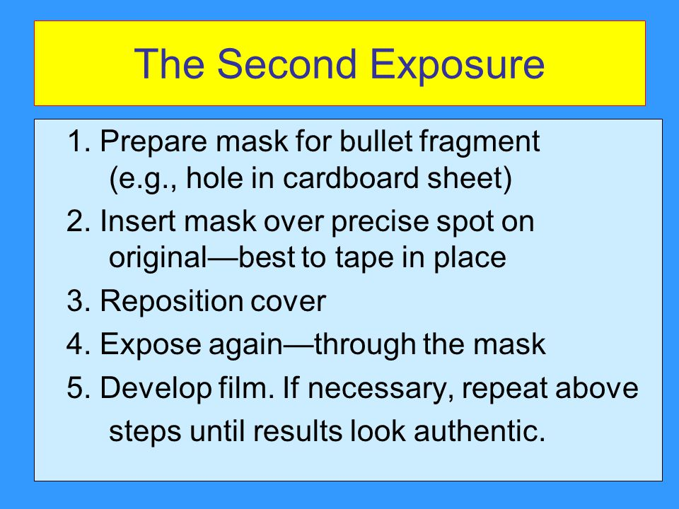 The Second Exposure 1. Prepare mask for bullet fragment (e.g., hole in cardboard sheet)