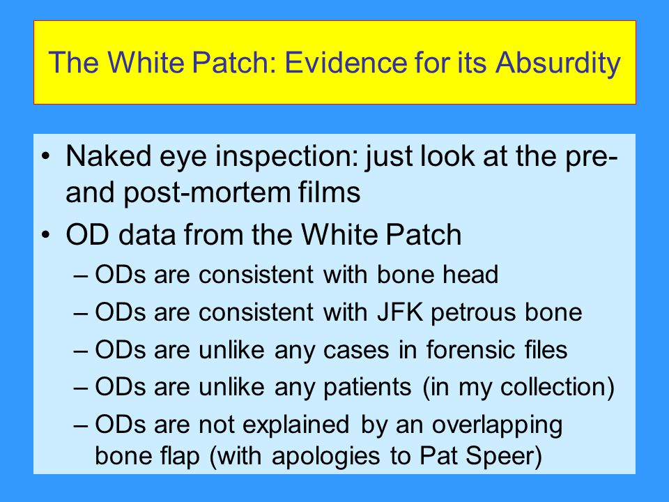 The White Patch: Evidence for its Absurdity