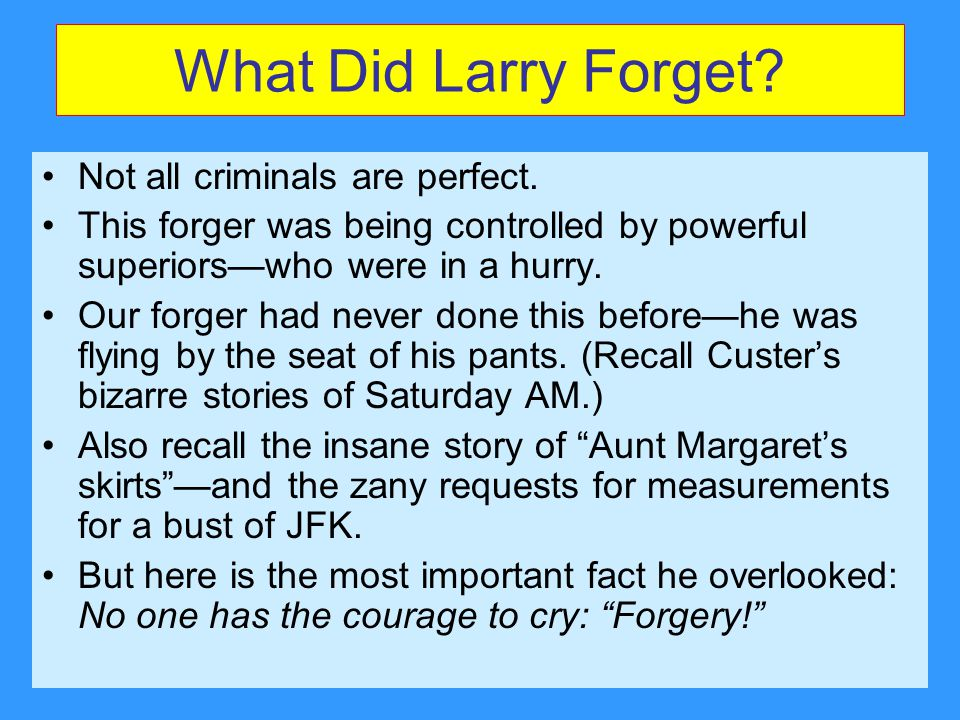 What Did Larry Forget Not all criminals are perfect.