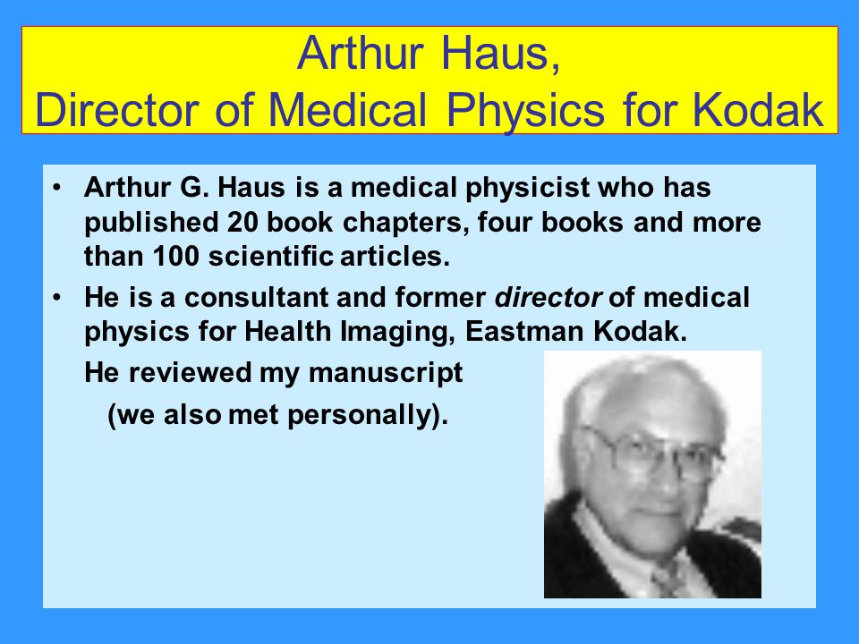 Arthur Haus, Director of Medical Physics for Kodak