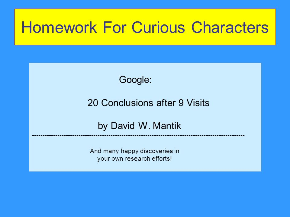 Homework For Curious Characters