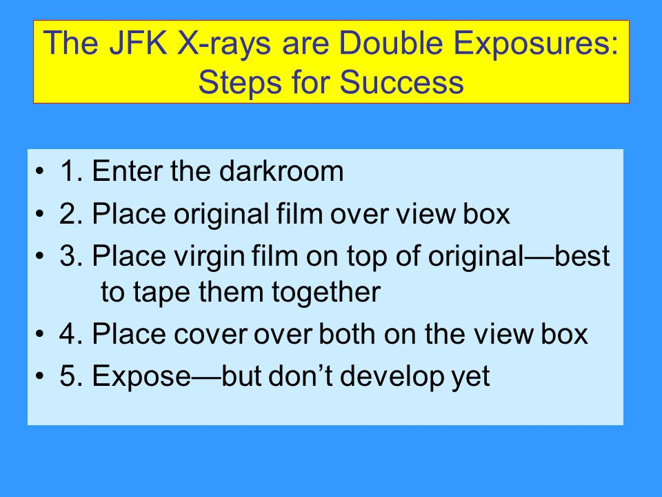 The JFK X-rays are Double Exposures: Steps for Success