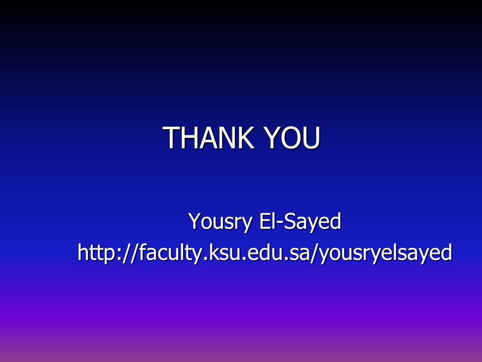 Yousry El-Sayed http://faculty.ksu.edu.sa/yousryelsayed