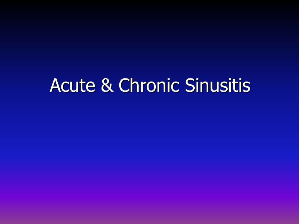 Acute & Chronic Sinusitis