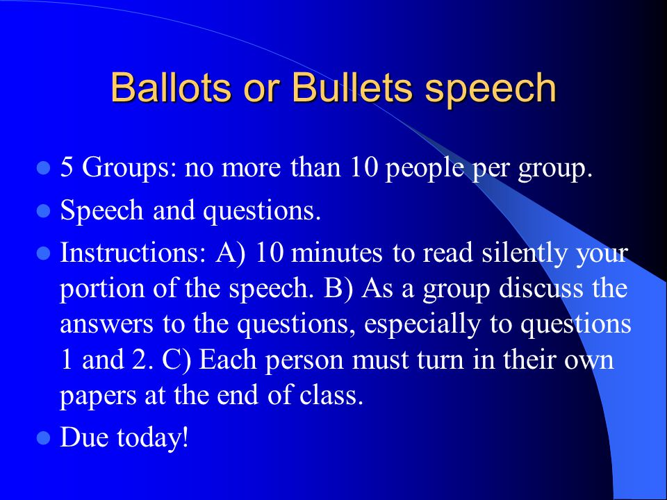 Ballots or Bullets speech
