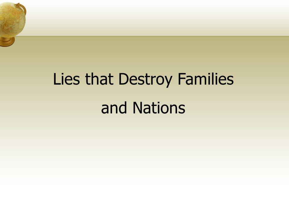 Lies that Destroy Families