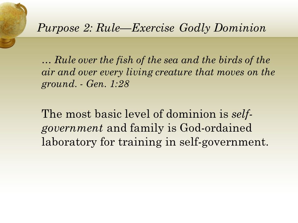 Purpose 2: Rule—Exercise Godly Dominion