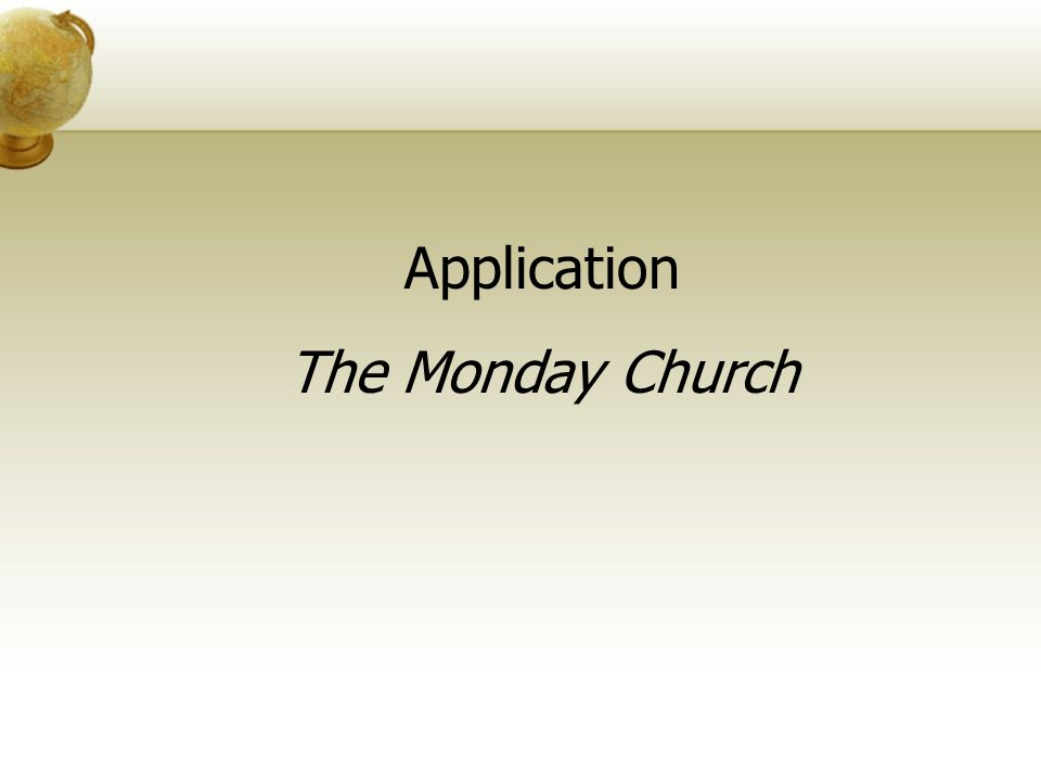 Application The Monday Church