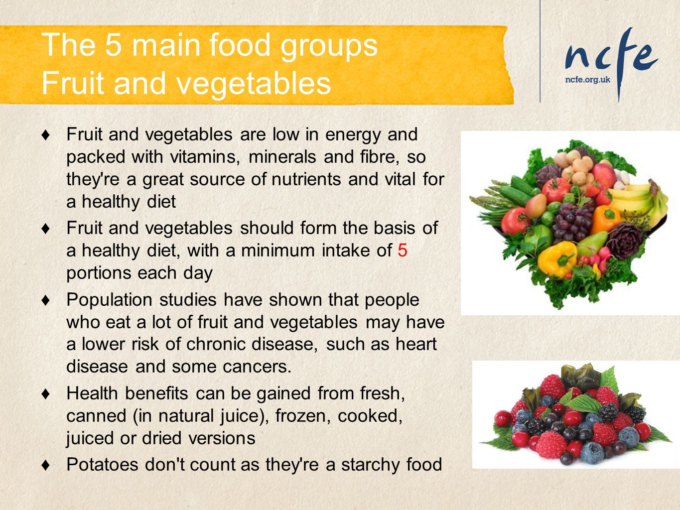 The 5 main food groups Fruit and vegetables