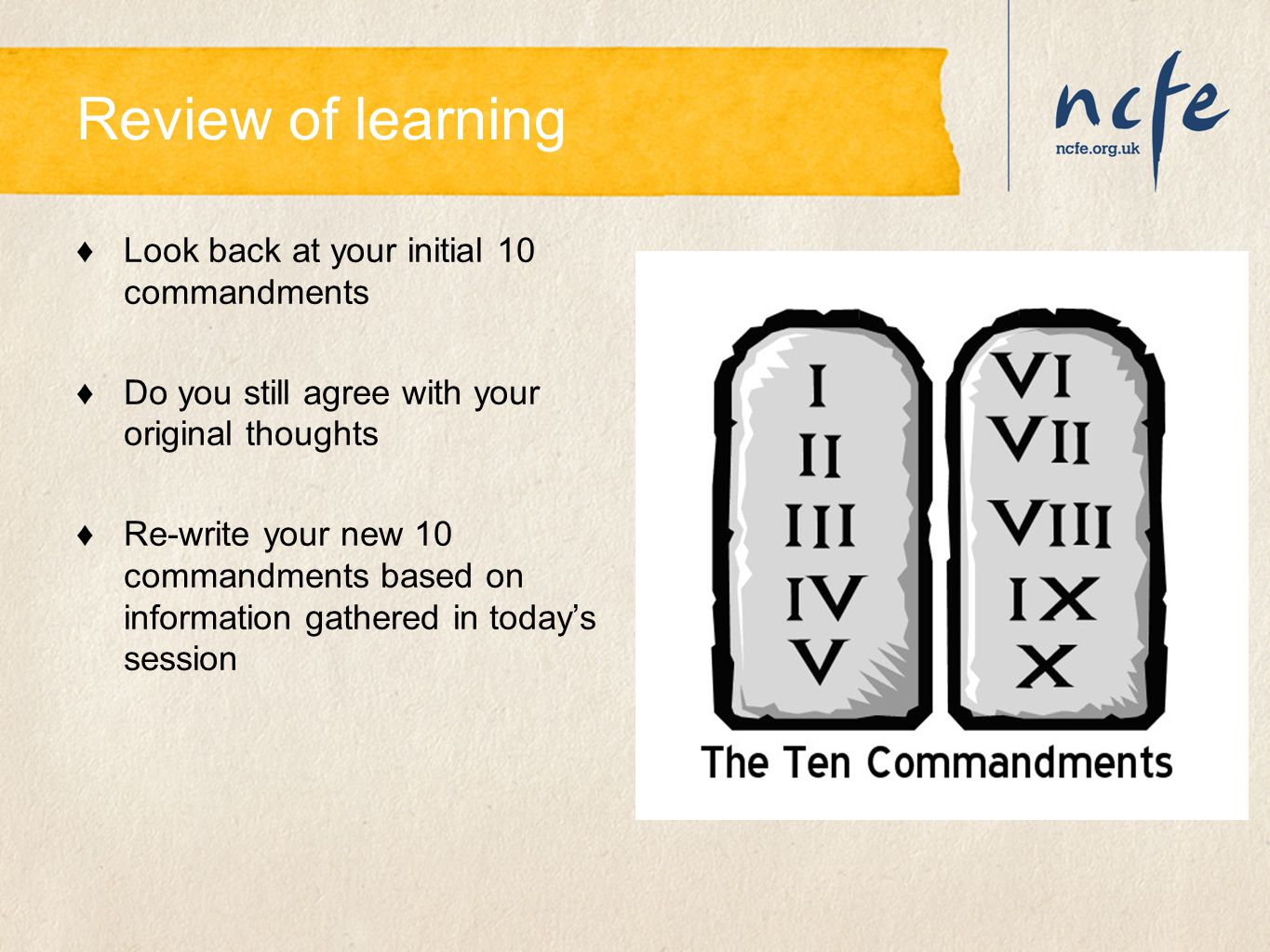 Review of learning Look back at your initial 10 commandments