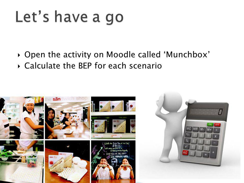 Let's have a go Open the activity on Moodle called 'Munchbox'