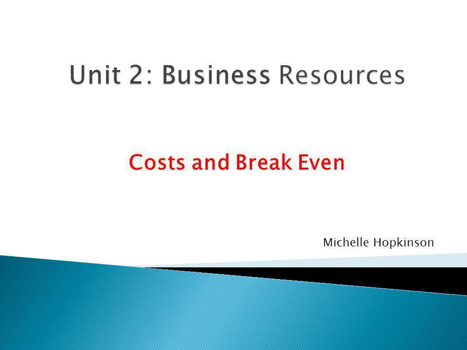 Unit 2: Business Resources