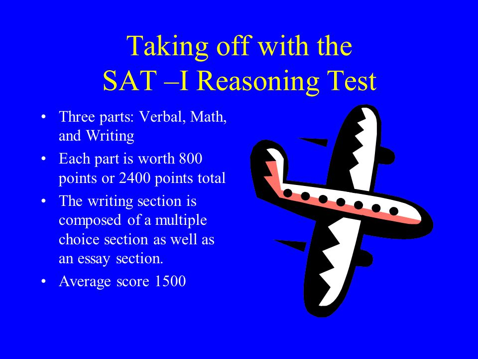 Taking off with the SAT –I Reasoning Test