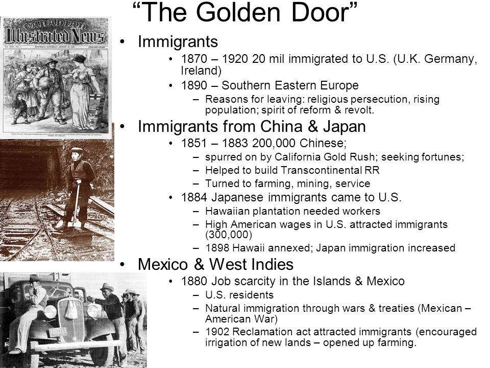 The Golden Door Immigrants Immigrants from China & Japan