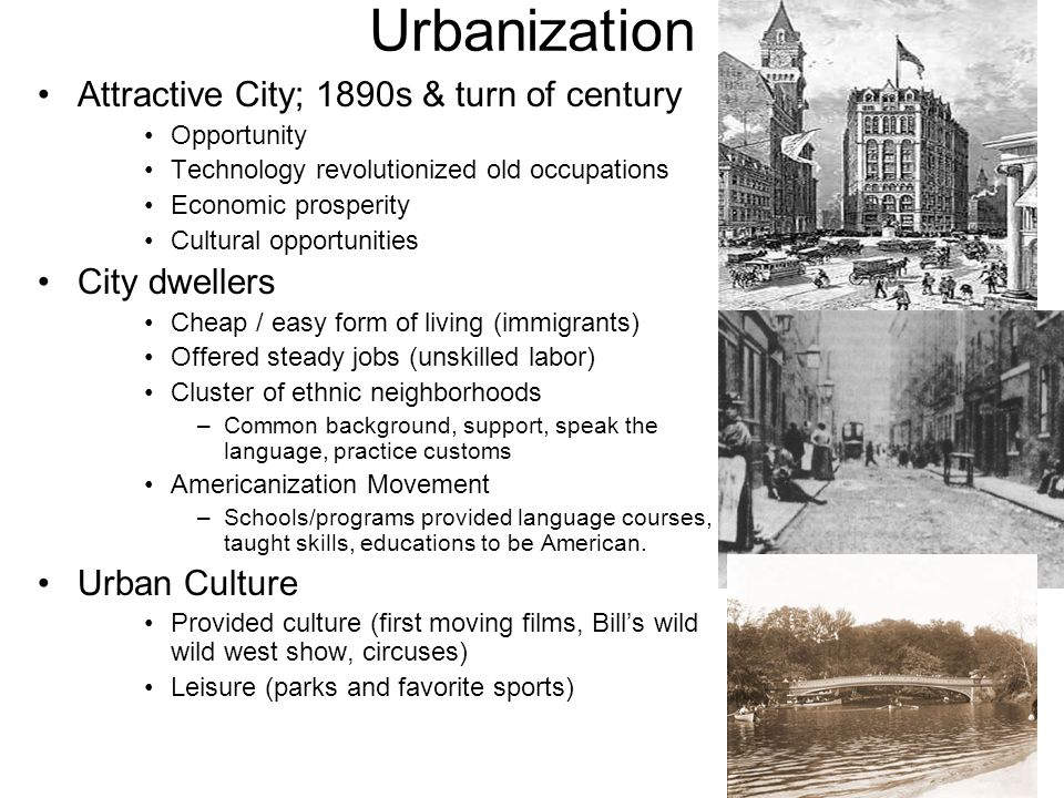 Urbanization Attractive City; 1890s & turn of century City dwellers